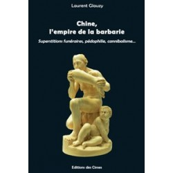 Chine, l'empire de la barbarie - Laurent Glauzy