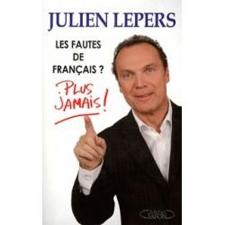 Les fautes de français ? Plus jamais ! - Julien Lepers
