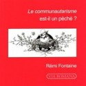 Le communautarisme est-il un péché? - Rémi Fontaine