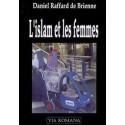 L'islam et les femmes - Daniel Raffard de Brienne