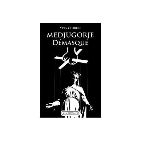 Medjugorje démasqué - Yves Chiron