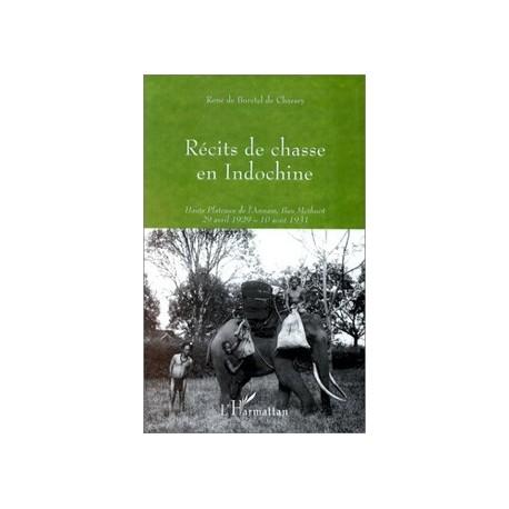 Récits de chasse en Indochine - René de Buretel de Chassey